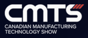 CMTS: Canadian Manufacturing Technology Show @ The International Centre